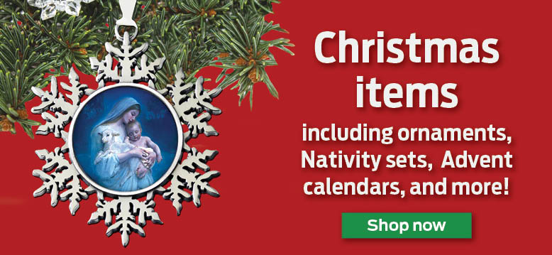 Christmas items  including ornaments, Nativity sets, Advent calendars, and more!  Order now