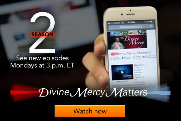 Season 2 See new episodes Mondays at 3 p.m. ET  Divine Mercy Matters  Watch now