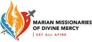 Marian Missionaries of Divine Mercy | Set All Afire