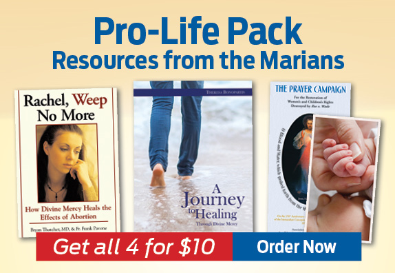 Pro-Life Resources from the Marians. Order Now!