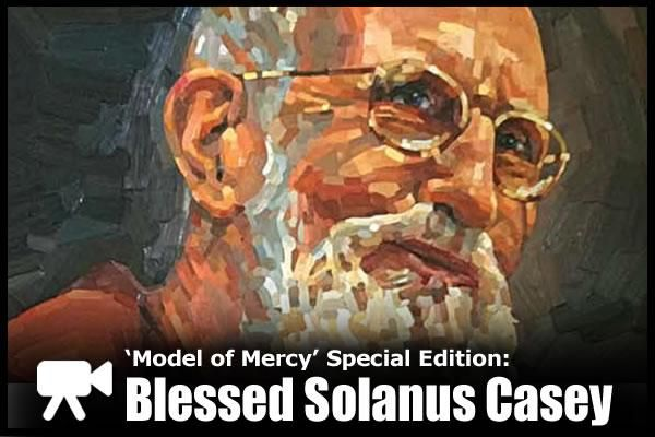 Blessed Solanus Casey: Model of Mercy