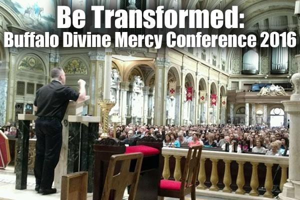 Be Transformed: Divine Mercy Buffalo 2016