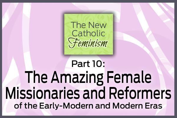 Part 10: The New Catholic Feminism