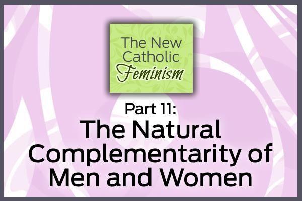 Part Eleven: The New Catholic Feminism