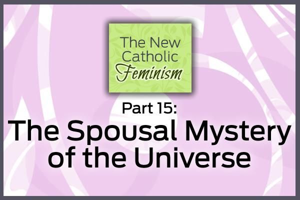 Part 15: The Spousal Mystery of the Universe
