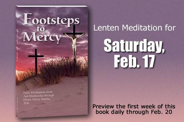 Footsteps to Mercy: Feb. 17