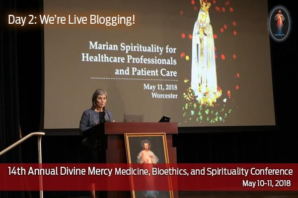14th Annual Divine Mercy Medicine, Bioethics and Spirituality Conference — Day 2: We're live-blogging from the conference!