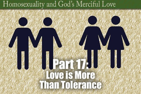 Part 17: Love is More Than Tolerance