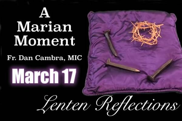 Lenten Reflections: March 17