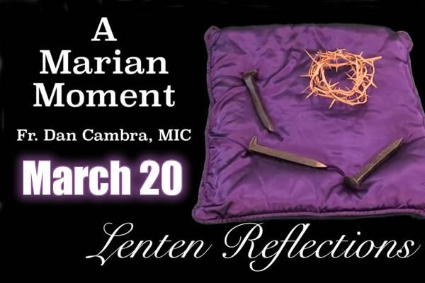 Lenten Reflections: March 20