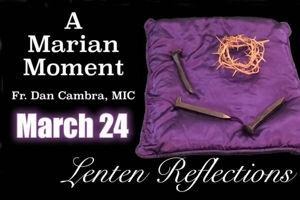 Lenten Reflections: March 24