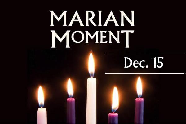Marian Moment: Dec. 15