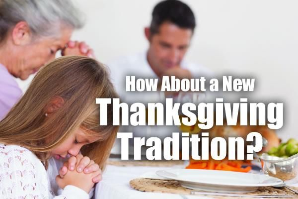 How About a New Tradition for Thanksgiving?