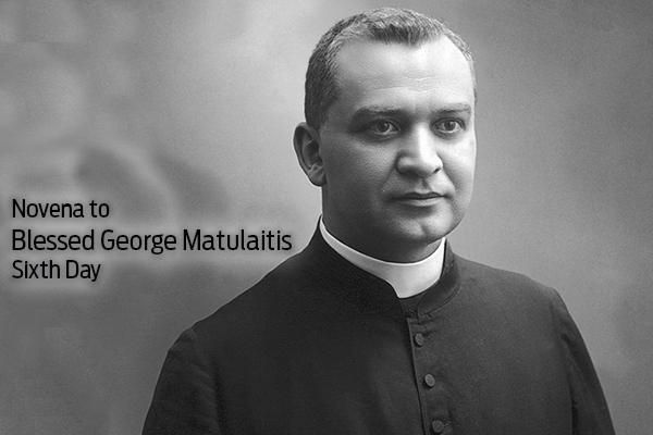 Day 6: Novena to Blessed George Matulaitis