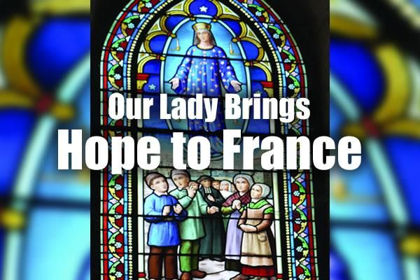 Our Lady Brings Hope to France