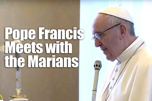 Pope Francis Meets with the Marians