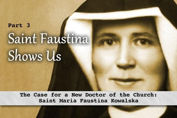 St. Faustina Shows Us Where to Find and How to Serve Our Merciful Lord
