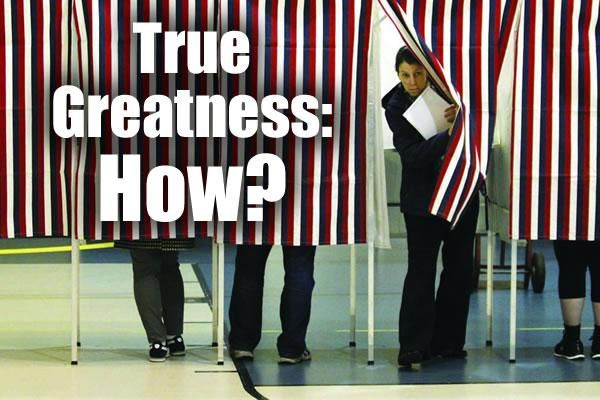 True Greatness: How?
