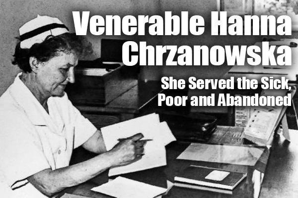 Venerable Hanna Chrzanowska (1902-1973)