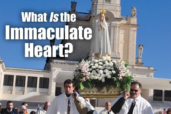 What IS the Immaculate Heart?