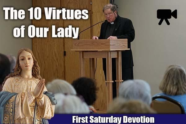 The Virtues of Our Lady - First Saturday Series