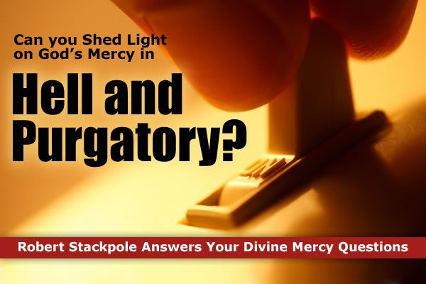 Can You Shed Light On Gods Mercy In Hell Purgatory The Divine