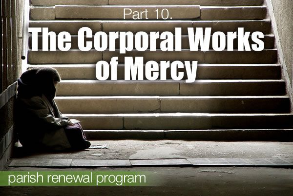 Part 10: The Corporal Works of Mercy | The Divine Mercy Message ...