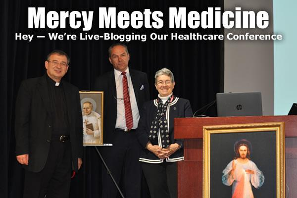Mercy Meets Medicine  Hey - We're Live-Blogging Our Healthcare Conference