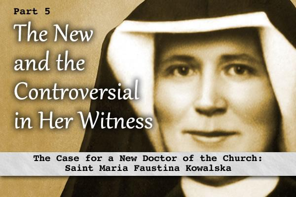 The New And The Controversial In The Witness Of St Faustina