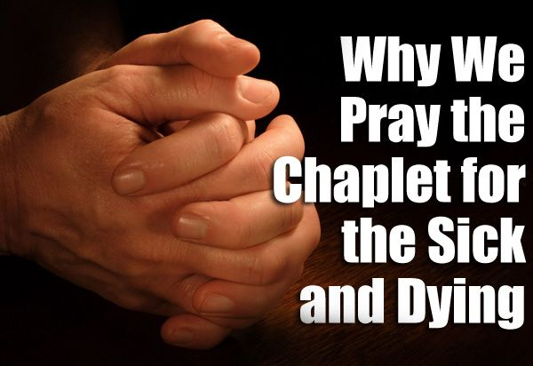 Why We Pray the Chaplet for the Sick and Dying | The Divine