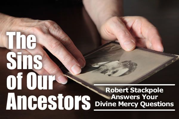 The Sins of Our Ancestors | The Divine Mercy Message from the
