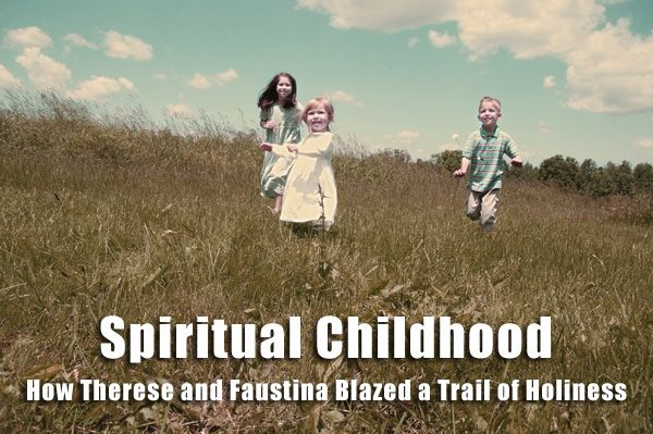 Spiritual Childhood The Divine Mercy Message From The Marians Of