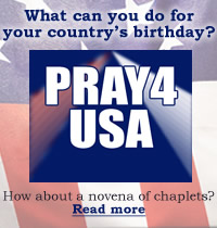 What can you do for your country's birthday?  PRAY4USA  How about a novena of chaplets?  Read more