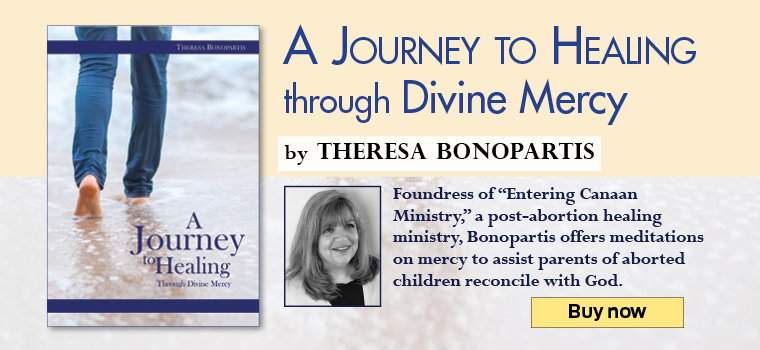 A Journey to Healing through Divine Mercy by Theresa Bonopartis  Foundress of 'Entering Canaan Ministry,' a post-abortion healing ministry, Bobopartis offers meditations on mercy to assist parent of aborted children reconcile with God.  Buy now