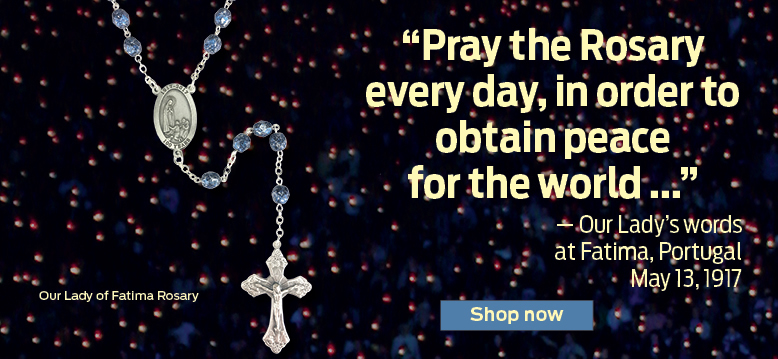 Our Lady of Fatima Rosary  'Pray the Rosary every day, in order to obtain peace for the world...' - Our Lady's words at Fatima, Portugal, May 13, 1917  Shop now