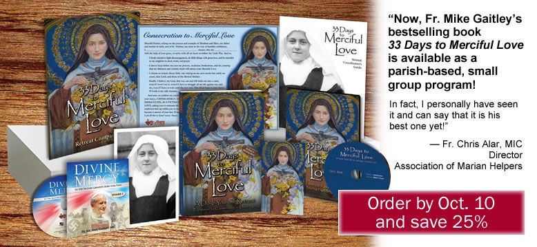 'Now, Fr. Mike Gaitley's bestselling book 33 Days to Merciful Love is available as a parish-based, small group program!  In fact, I personally have seen it and can say that it is his best one yet!' - Fr. Chris Alar, MIC, Director, Association of Marian Helper  Order by Oct. 10, save 25%