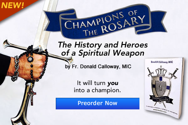 NEW!  Champions of the Rosary - The History and Heroes of a Spiritual Weapon by Fr. Donald Calloway, MIC | It will turn you into a champion.  Preorder now