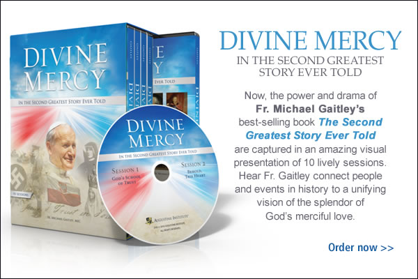 DIVINE MERCY IN THE SECOND GREATEST STORY EVER TOLD  Now, the power and drama of Fr. Michael Gaitley's best-selling book The Second Greatest Story Ever Told are captured in an amazing visual presentation of 10 lively sessions.  Hear Fr. Gaitley connect people and events in history to a unifying vision of the splendor of God's merciful love.  Order now