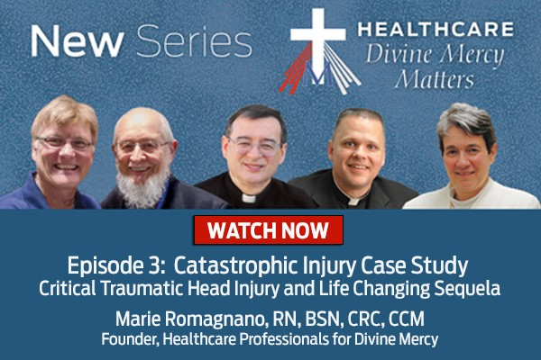 New Series  Healthcare Divine Mercy Matters  WATCH NOW  Episode 3: Catastrophic Injury Case Study: Critical Traumatic Head Injury and Life Changing Sequela: Todd and Alison Lentocha