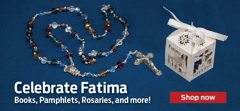 Celebrate Fatima  Books, Pamphlets, Rosaries, and more!  Shop now