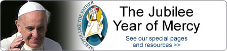 The Jubilee Year of Mercy  See out special pages and resources